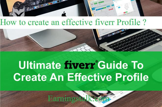 How to create an effective fiverr Profile  and make money easily