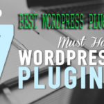 Best 7 wordpress Plugin for all wordpress website