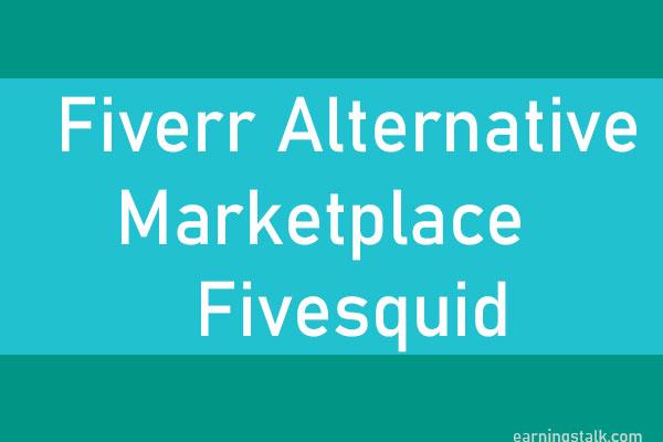 Fiverr  Alternative Market fivesquid new freelancing marketplace