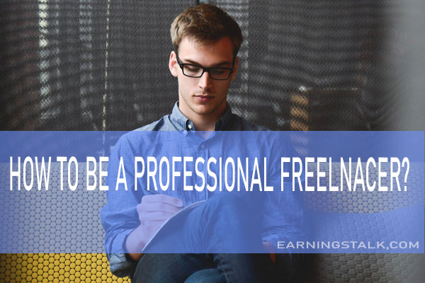 How to be a Professional Freelancer?make money easily
