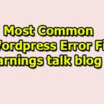 How to Fix Wordpress error   Most common 3 WordPress  error fix