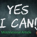 If You Think Yes I can ! So Before Start any work 50% Done | motivational article