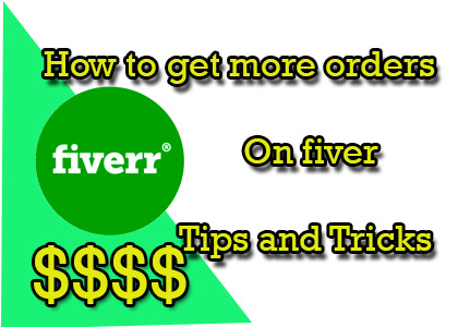 How can I get more order on fiverr new seller tips and tricks ?