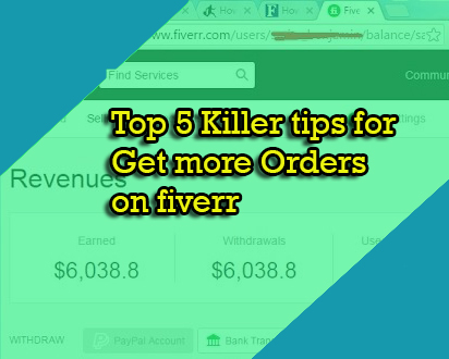 Top 5 killer tips to increase fiverr sales 300% | fiverr earning tricks