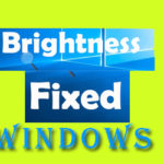 How to fix windows 10 brightness or adjust easily?