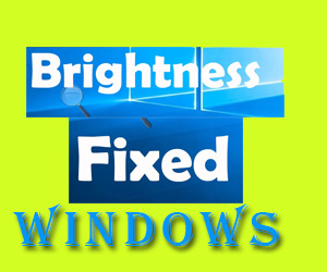 Windows 10 brightness increasing decreasing Problem solved