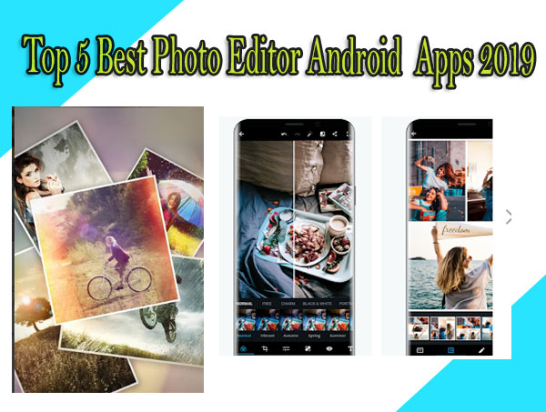 Best free photo editor apps for android 2019 | free android apps